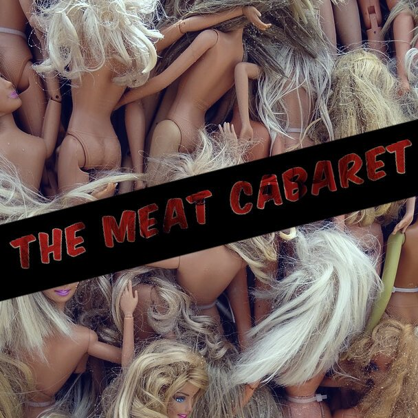 Promotional picture for The Meat Cabaret